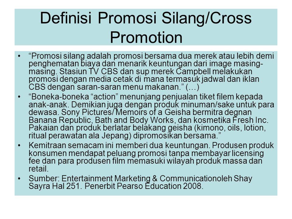 """Definisi Promosi Silang/Cross Promotion """"Promosi silang adalah promosi bersama dua merek atau lebih demi penghematan biaya dan menarik keuntungan dari"""