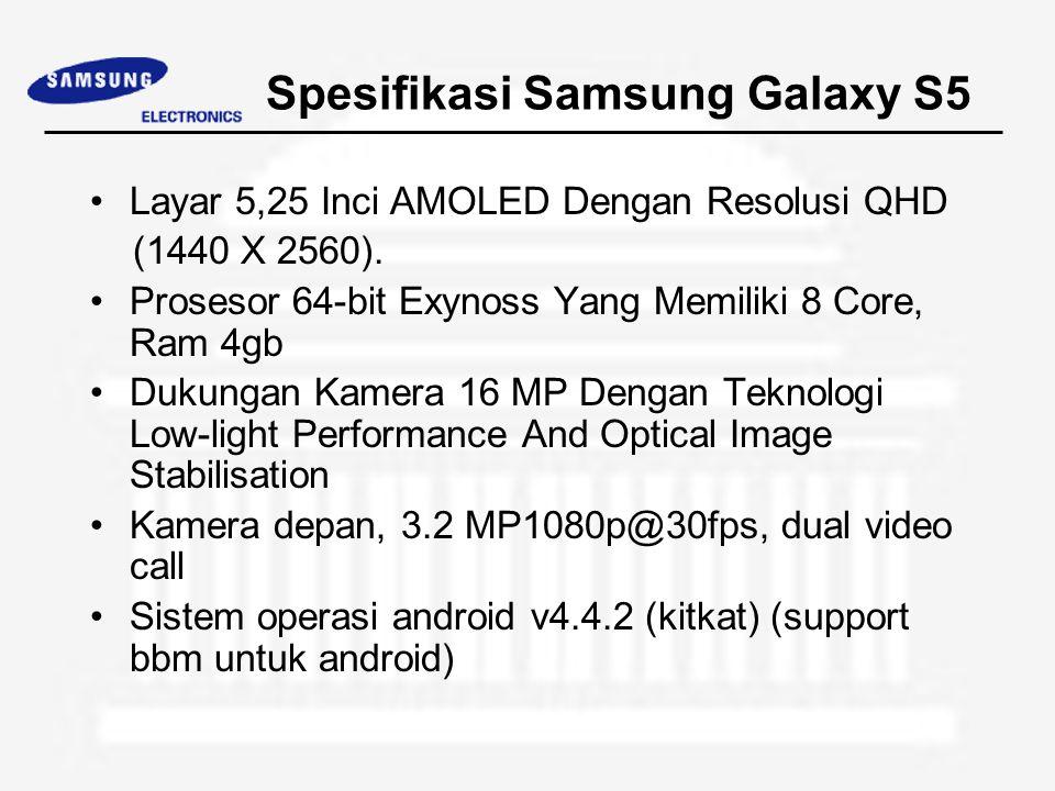 Kelebihan Samsung Galaxy S5 Processor dengan akses tinggi yakni quad-core 1.6 ghz cortex-a15 dan quade core 1.2 ghz cortex-a7 dibantu dengan kekuatan ram sebesar 4 gb yang membuat performa semakin mantap Memori internal yang mempunyai banyak terdapat pilihan hingga 64gb ditambah memori external microsd up to 64gb Konektivitas yang lengkap seperti bluetooth, gps, nfc, serta feature lainnya System operasi yakni android jelly bean terbaru Perekam video dengan mutu yang benar-benar baik yakni hd pada 1080p @30fps