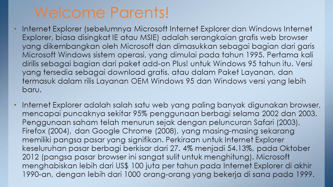 Internet Explorer (sebelumnya Microsoft Internet Explorer dan Windows Internet Explorer, biasa disingkat IE atau MSIE) adalah serangkaian grafis web b