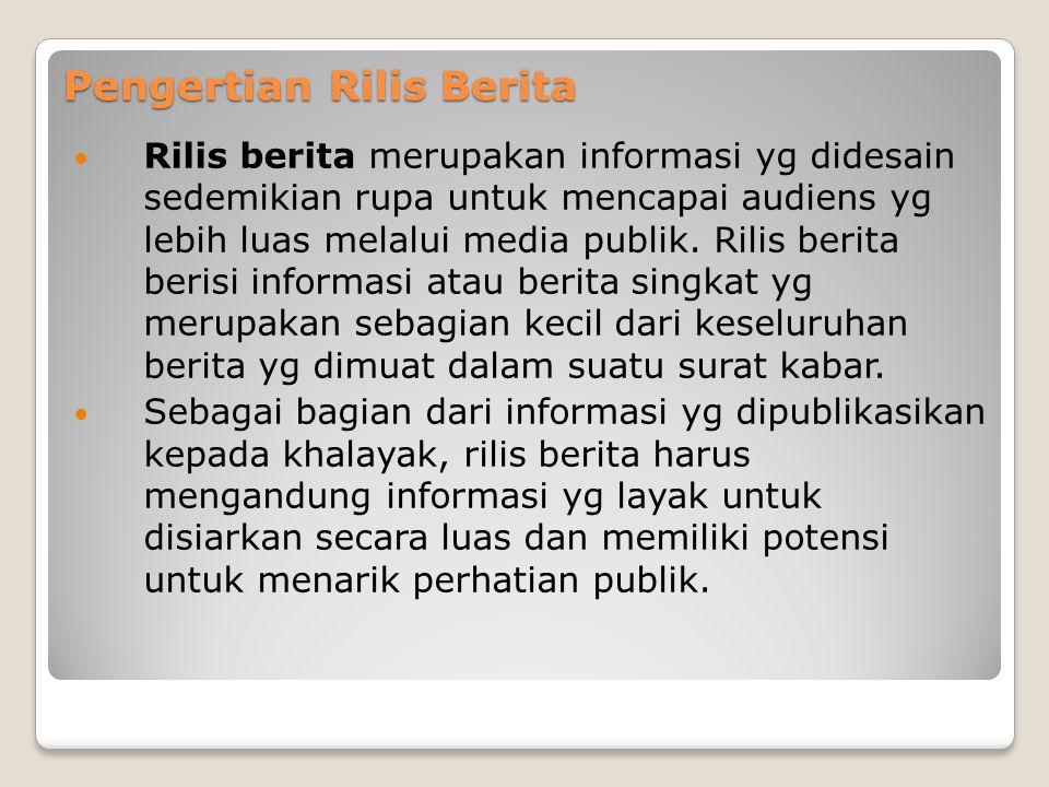 Pengertian Rilis Berita Rilis berita merupakan informasi yg didesain sedemikian rupa untuk mencapai audiens yg lebih luas melalui media publik.
