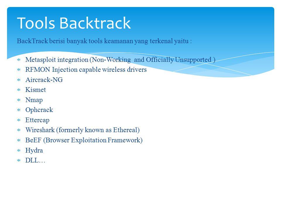 Kelebihan backtrack ini kebanyakan dari segi hacking, aplikasi yang diberikan buat kita menjadi tergiur akan belajar hacking.
