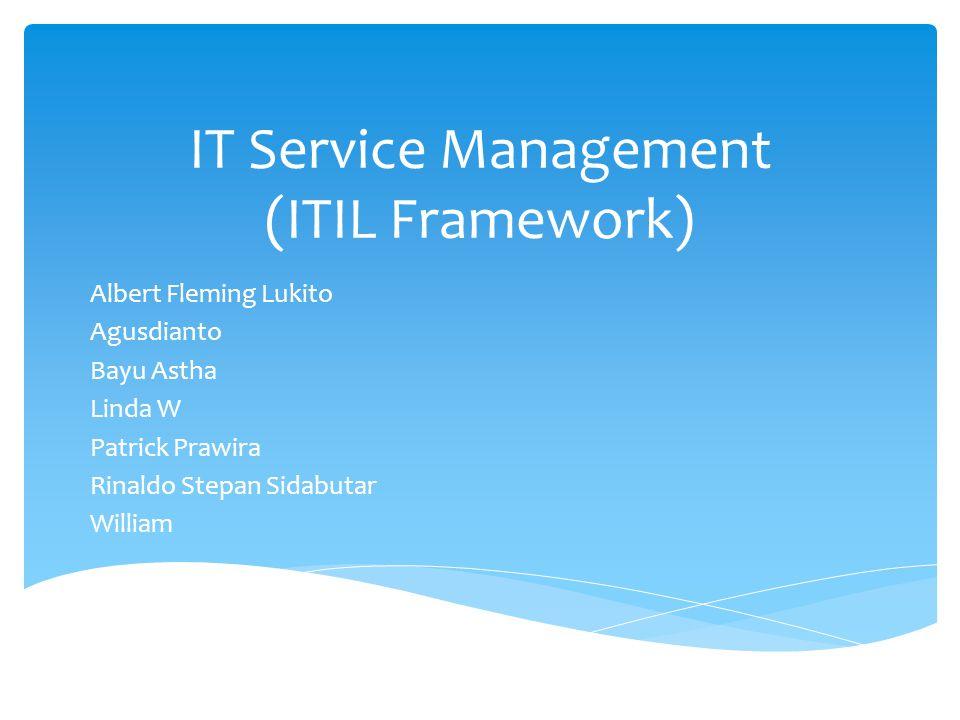  Apa itu IT Service Management (ITSM)  Apa itu IT Infrastructure Library (ITIL)  Apa itu Service & Value  Service Strategy, Design, Transition & Operation dari ITIL Outline