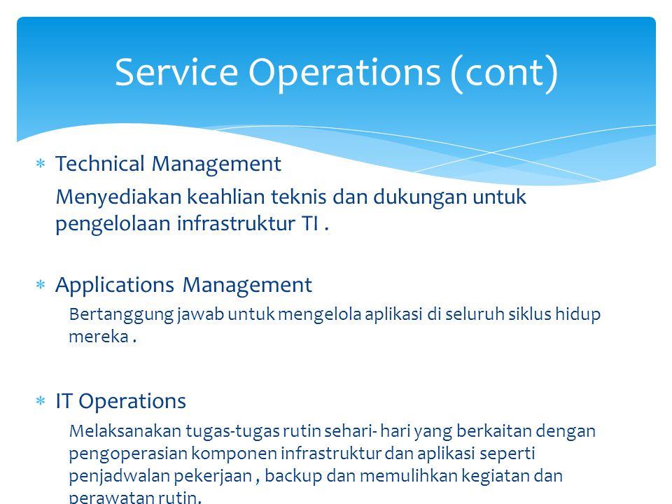  Technical Management Menyediakan keahlian teknis dan dukungan untuk pengelolaan infrastruktur TI.  Applications Management Bertanggung jawab untuk