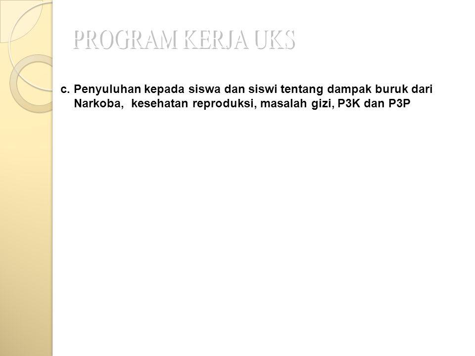 c. Penyuluhan kepada siswa dan siswi tentang dampak buruk dari Narkoba, kesehatan reproduksi, masalah gizi, P3K dan P3P