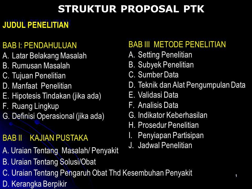1 STRUKTUR PROPOSAL PTK JUDUL PENELITIAN BAB II KAJIAN PUSTAKA A.