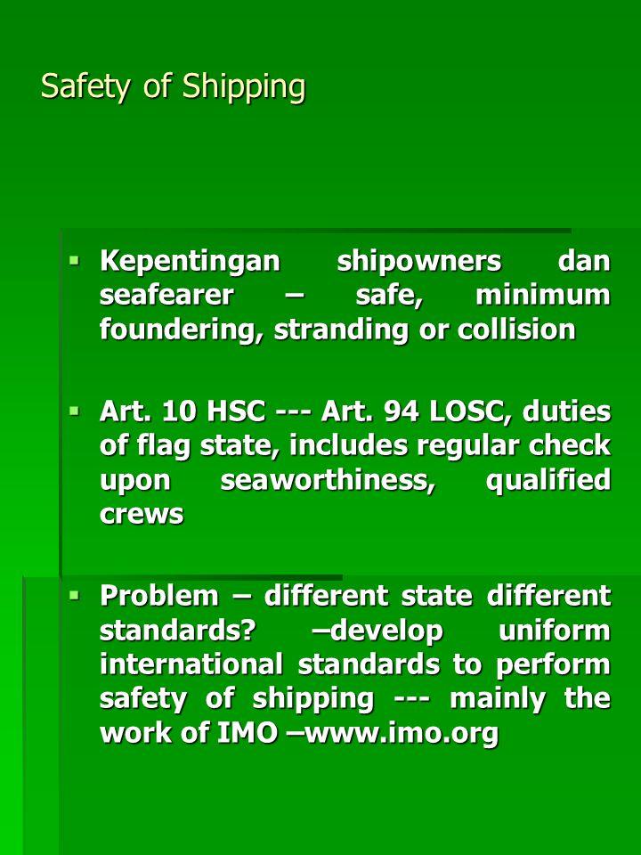 Enforcement of the STCW  Flag State—kerjasama dengan shipowners u/ mengadakan education and traning pelaut2  Port State Control  State party hrs memberikan detail report ttg implementasi STCW kpd IMO