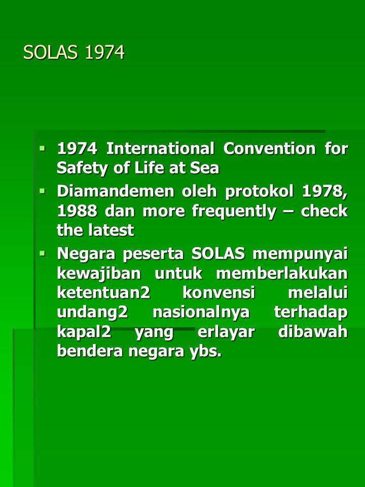 Other IMO Conventions Hampir seluruh konvensi ttg maritime safety dan marine pollution (akan dijelaskan lebih lanjut) di lahirkan dubawah auspices of the IMO.