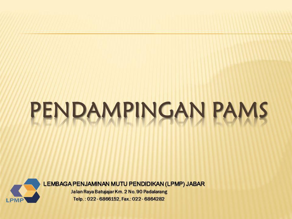 LEMBAGA PENJAMINAN MUTU PENDIDIKAN (LPMP) JABAR LEMBAGA PENJAMINAN MUTU PENDIDIKAN (LPMP) JABAR Jalan Raya Batujajar Km. 2 No. 90 Padalarang Telp. : 0