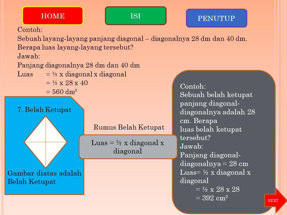 Contoh: Sebuah belah ketupat panjang diagonal- diagonalnya adalah 28 cm.