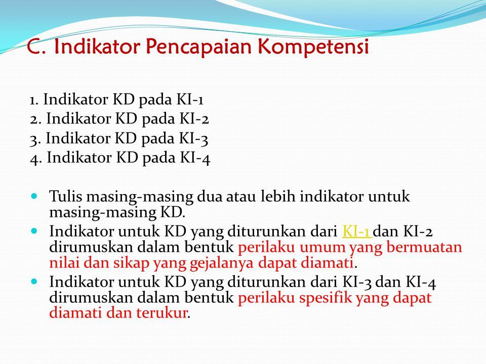 C. Indikator Pencapaian Kompetensi 1. Indikator KD pada KI-1 2. Indikator KD pada KI-2 3. Indikator KD pada KI-3 4. Indikator KD pada KI-4 Tulis masin