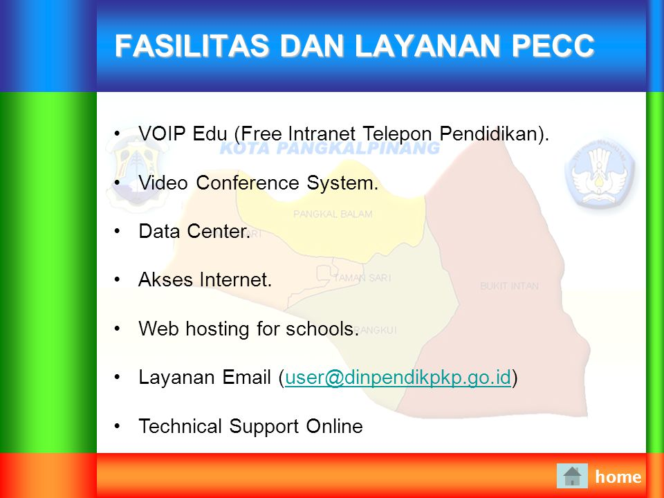 FASILITAS DAN LAYANAN PECC home VOIP Edu (Free Intranet Telepon Pendidikan). Video Conference System. Data Center. Akses Internet. Web hosting for sch