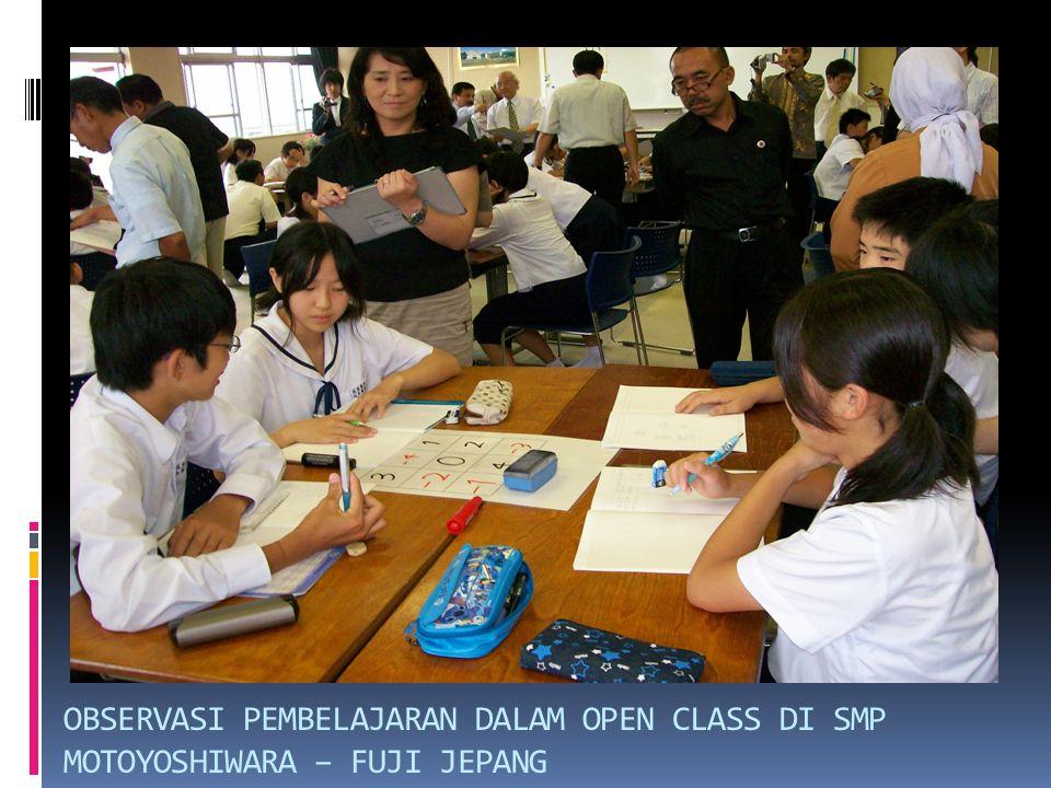OBSERVASI PEMBELAJARAN DALAM OPEN CLASS DI SMP MOTOYOSHIWARA – FUJI JEPANG