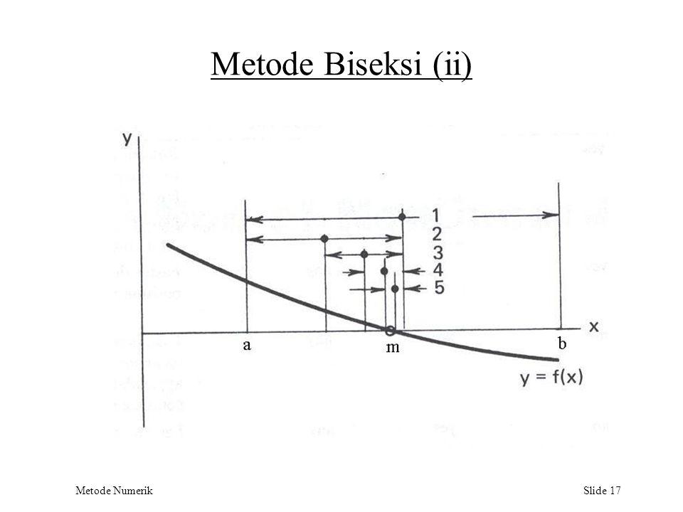 Metode Numerik Slide 17 Metode Biseksi (ii)