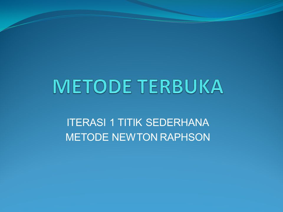 ITERASI 1 TITIK SEDERHANA METODE NEWTON RAPHSON