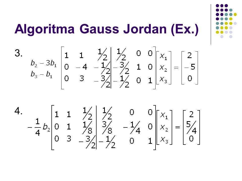 Algoritma Gauss Jordan (Ex.) 3. 4.