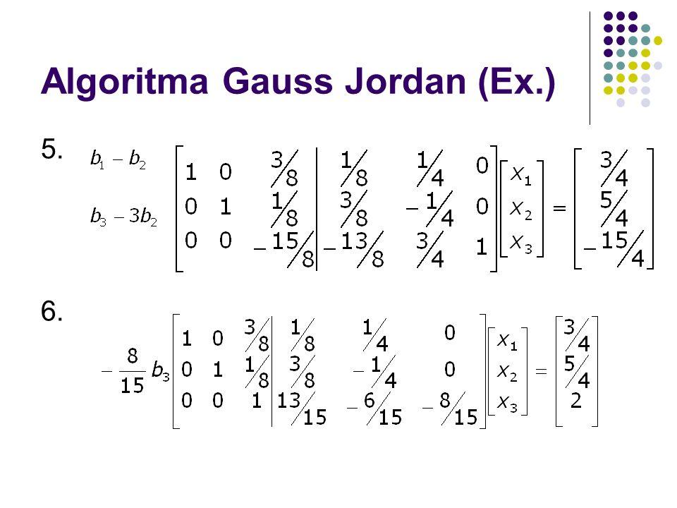 Algoritma Gauss Jordan (Ex.) 5. 6.