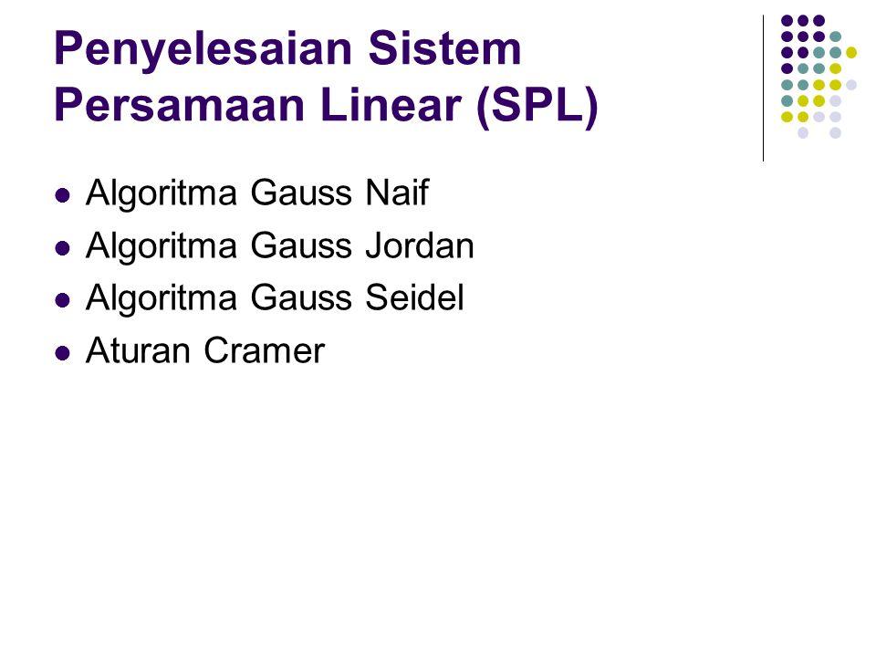 Algoritma Gauss Jordan (Ex.) Langkah: 1. 2.
