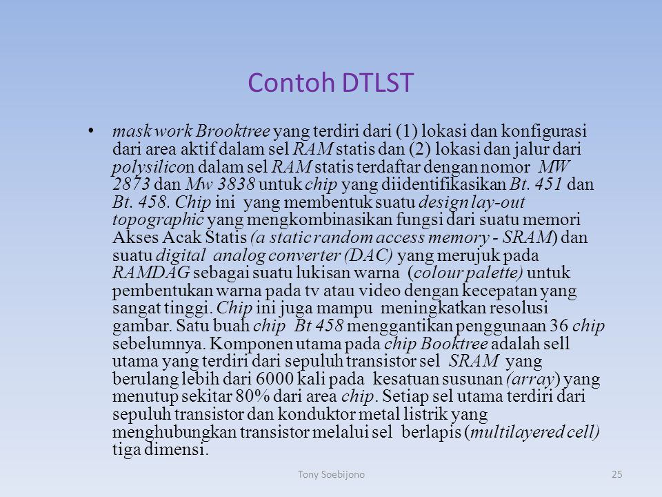 Contoh DTLST mask work Brooktree yang terdiri dari (1) lokasi dan konfigurasi dari area aktif dalam sel RAM statis dan (2) lokasi dan jalur dari polys