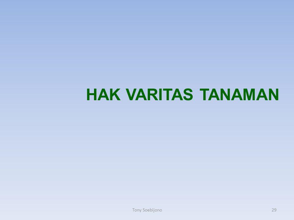 HAK VARITAS TANAMAN 29Tony Soebijono