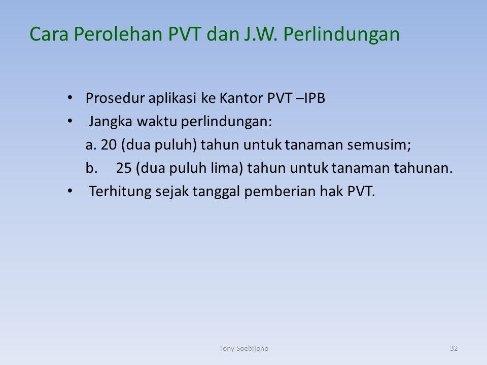 Cara Perolehan PVT dan J.W. Perlindungan Prosedur aplikasi ke Kantor PVT –IPB Jangka waktu perlindungan: a. 20 (dua puluh) tahun untuk tanaman semusim