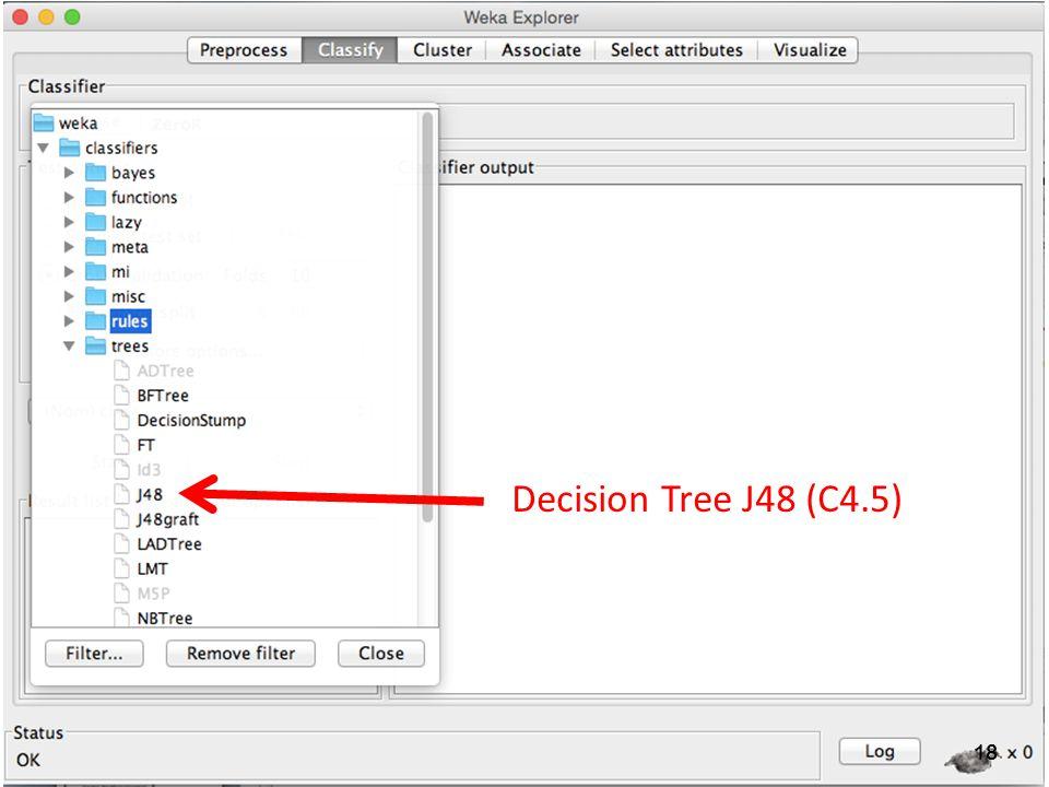 18 Decision Tree J48 (C4.5)