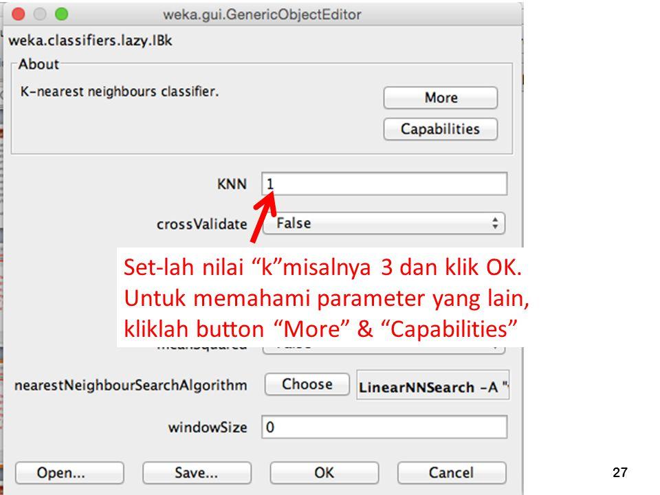 """27 Set-lah nilai """"k""""misalnya 3 dan klik OK. Untuk memahami parameter yang lain, kliklah button """"More"""" & """"Capabilities"""""""