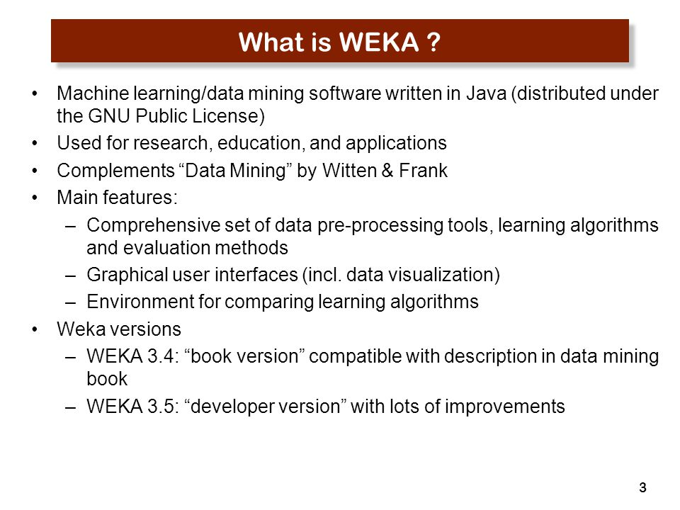 3 What is WEKA .