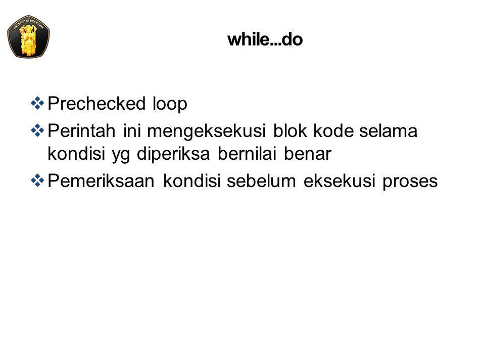 while...do: flowchart do x Kondisi = true ? Kondisi = true ? start Y N stop