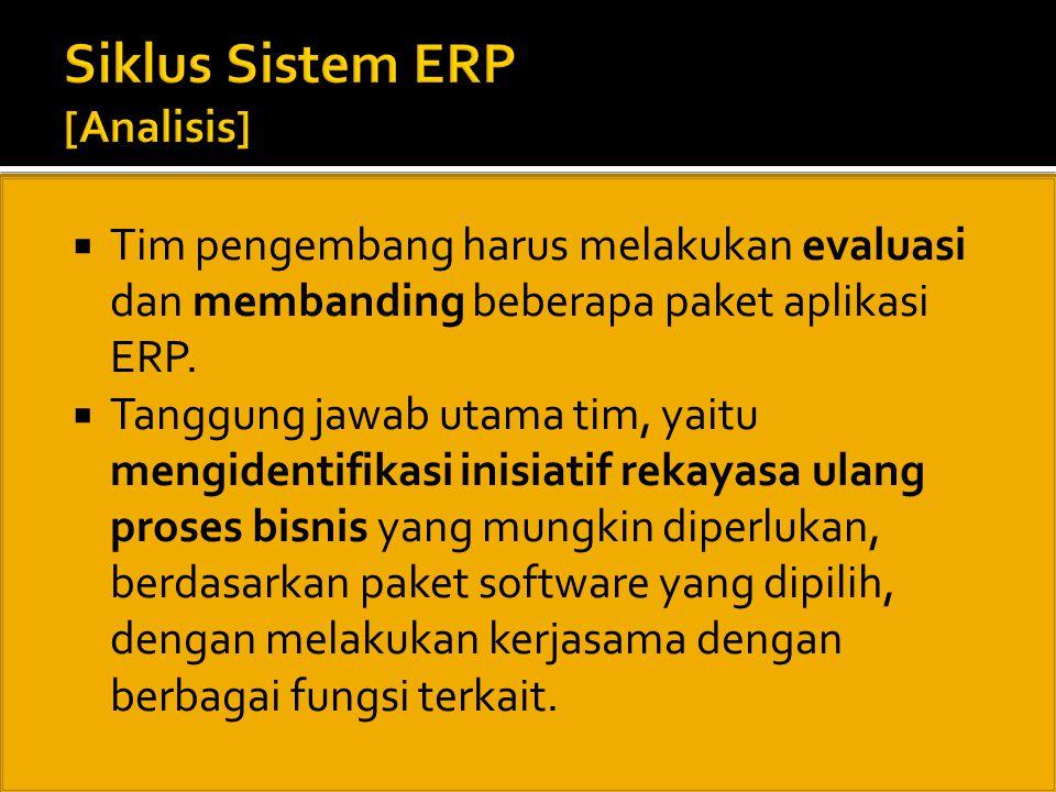  Tim pengembang harus melakukan evaluasi dan membanding beberapa paket aplikasi ERP.  Tanggung jawab utama tim, yaitu mengidentifikasi inisiatif rek