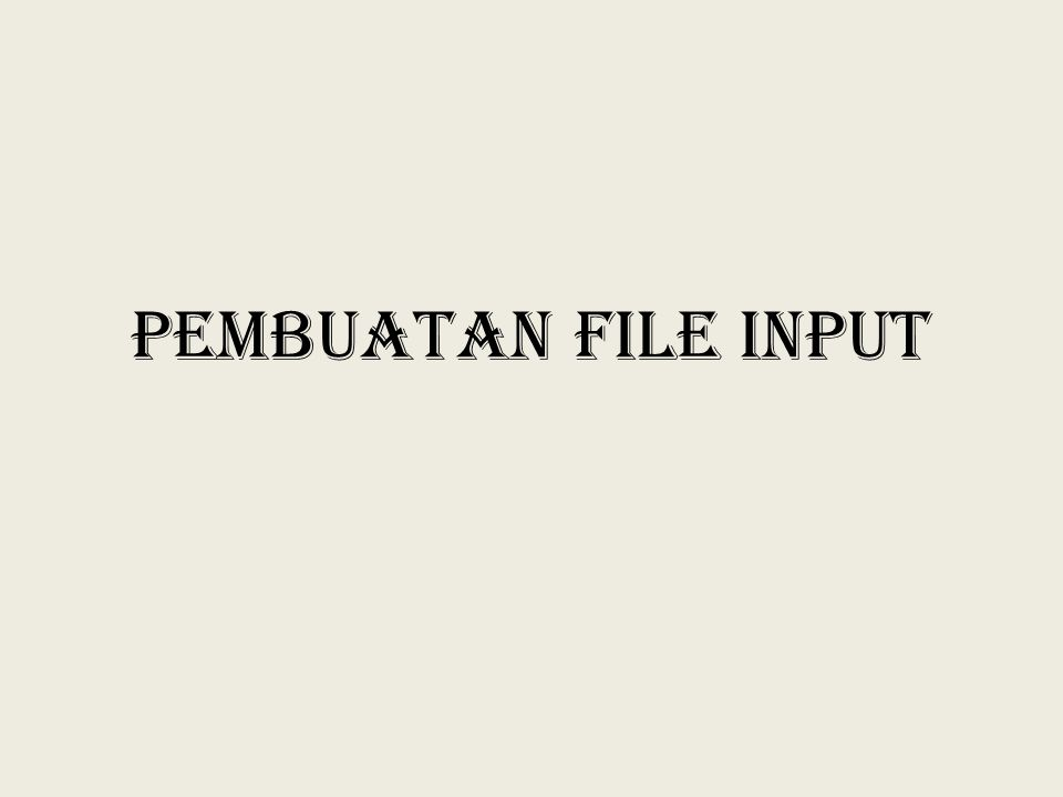 Pembuatan file input