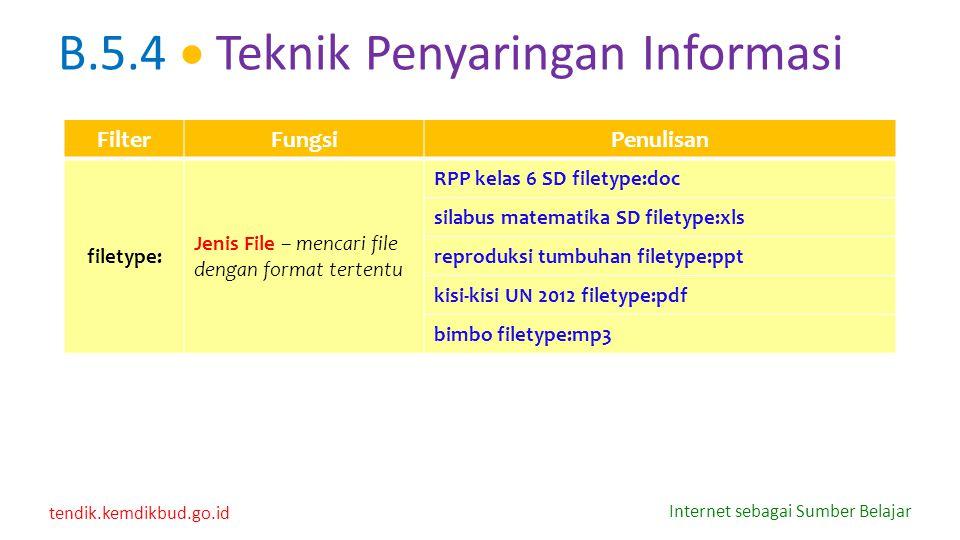 tendik.kemdikbud.go.id Internet sebagai Sumber Belajar FilterFungsiPenulisan filetype: Jenis File – mencari file dengan format tertentu RPP kelas 6 SD