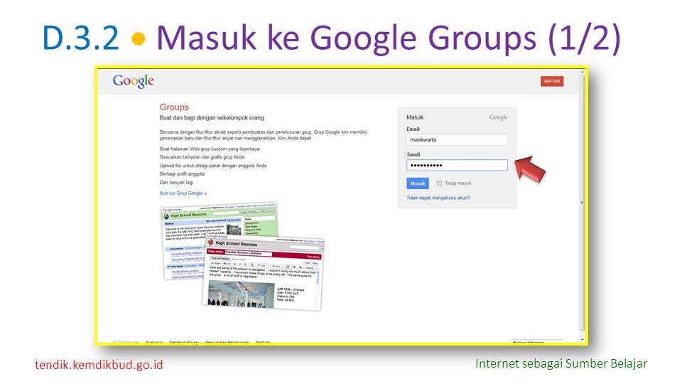 tendik.kemdikbud.go.id Internet sebagai Sumber Belajar D.3.2  Masuk ke Google Groups (1/2)