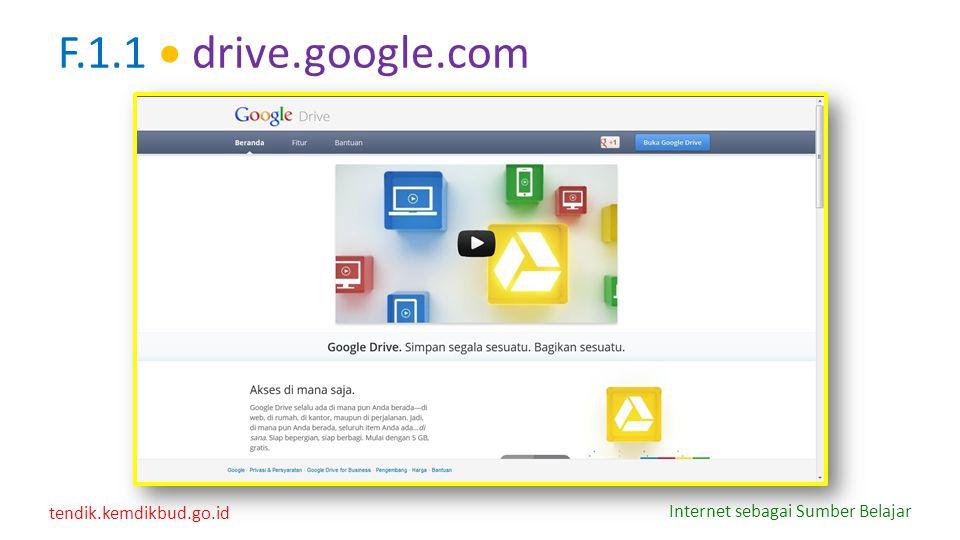 tendik.kemdikbud.go.id Internet sebagai Sumber Belajar F.1.1  drive.google.com