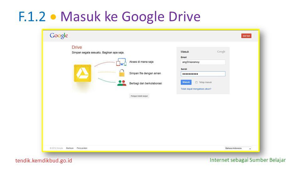 tendik.kemdikbud.go.id Internet sebagai Sumber Belajar F.1.2  Masuk ke Google Drive