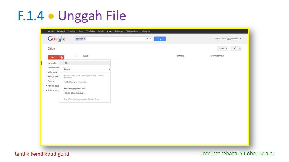 tendik.kemdikbud.go.id Internet sebagai Sumber Belajar F.1.4  Unggah File