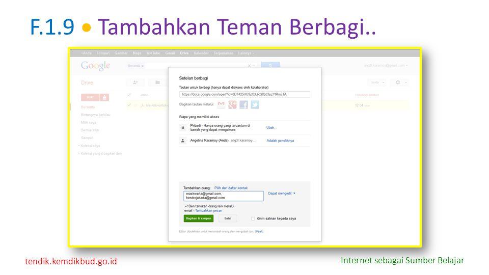 tendik.kemdikbud.go.id Internet sebagai Sumber Belajar F.1.9  Tambahkan Teman Berbagi..