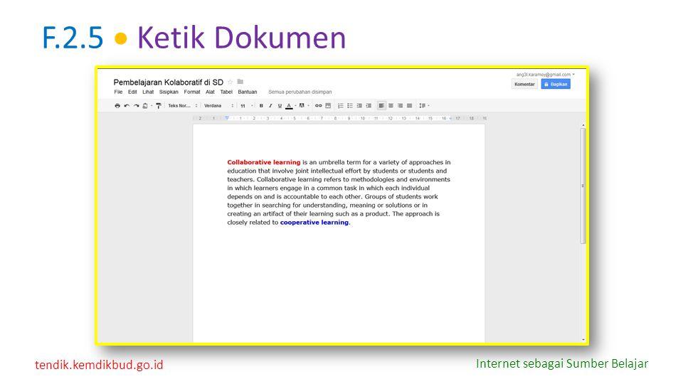 tendik.kemdikbud.go.id Internet sebagai Sumber Belajar F.2.5  Ketik Dokumen