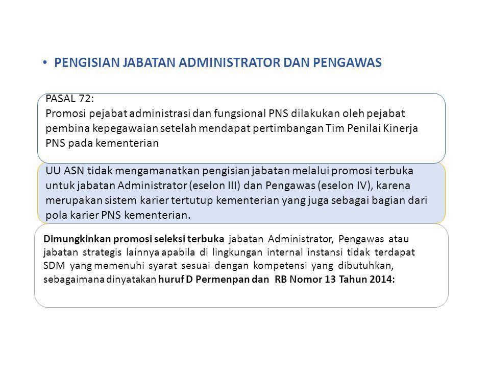 UU ASN tidak mengamanatkan pengisian jabatan melalui promosi terbuka untuk jabatan Administrator (eselon III) dan Pengawas (eselon IV), karena merupak
