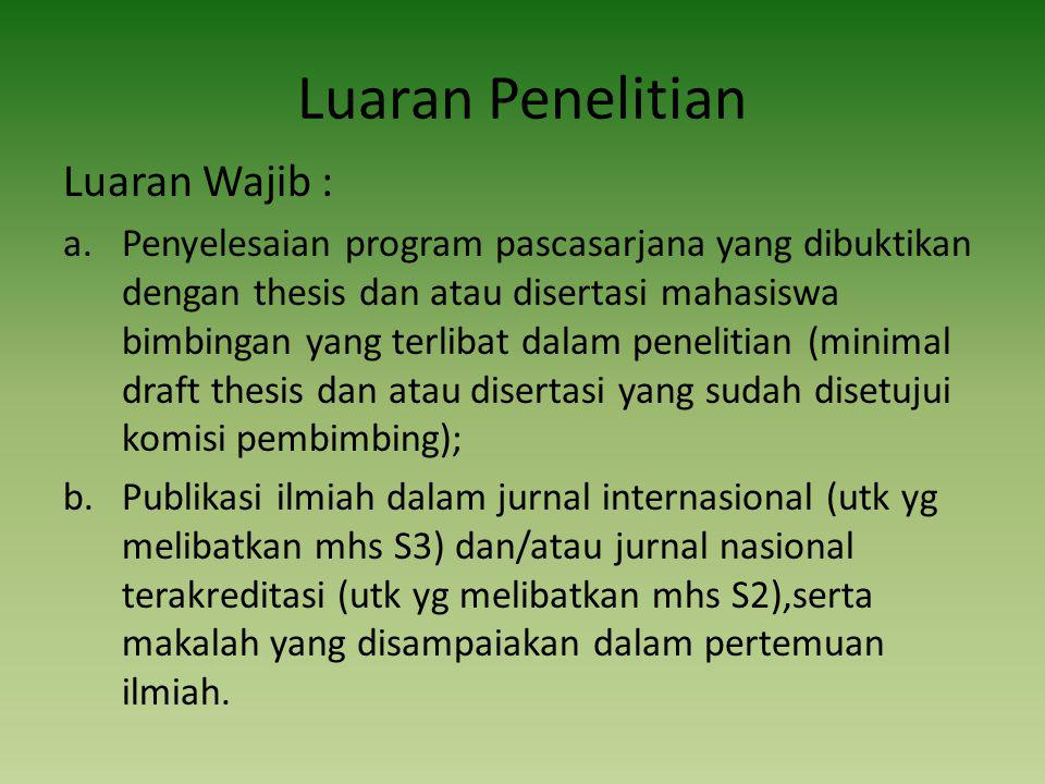 Luaran Penelitian Luaran Wajib : a.Penyelesaian program pascasarjana yang dibuktikan dengan thesis dan atau disertasi mahasiswa bimbingan yang terliba