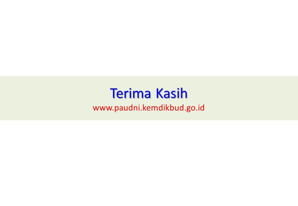 Terima Kasih Terima Kasih www.paudni.kemdikbud.go.id