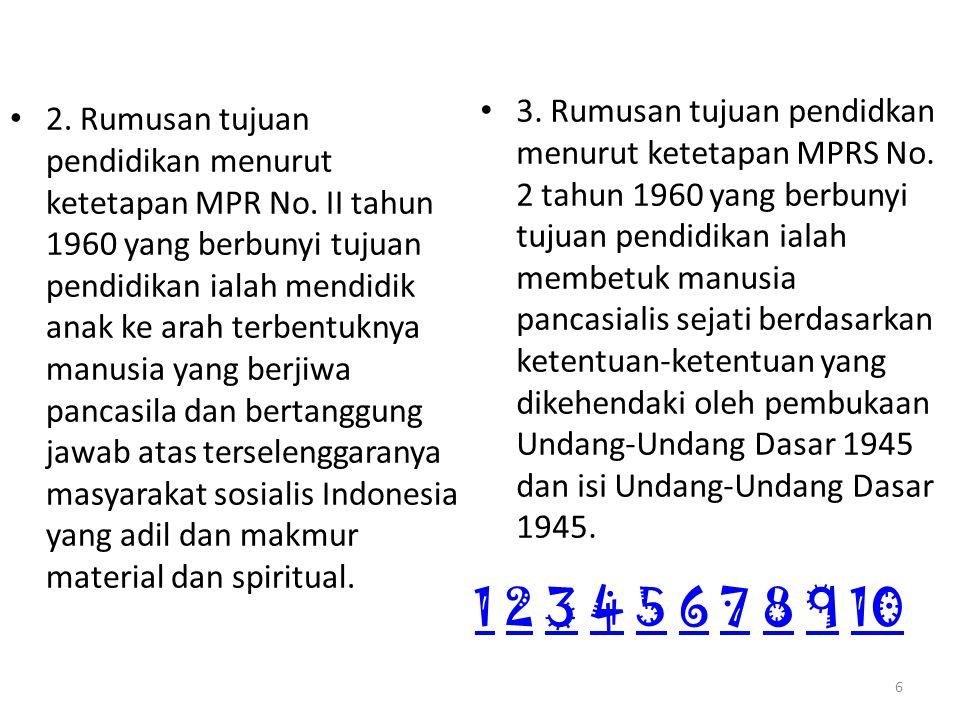 2. Rumusan tujuan pendidikan menurut ketetapan MPR No.