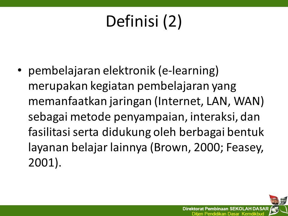Direktorat Pembinaan SEKOLAH DASAR Ditjen Pendidikan Dasar Kemdikbud Konsep E-Pembelajaran Ada 4 Komponen penting dalam E-Pembalajaran Teknologi Jaringan Internet Design pembelajaran Tersedianya Materi