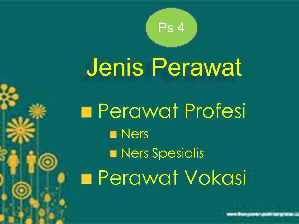Jenis Perawat Ps 4 Perawat Profesi Ners Ners Spesialis Perawat Vokasi