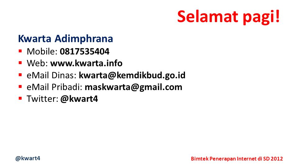 @kwart4 Bimtek Penerapan Internet di SD 2012 Pengenalan Blog Sekolah  Blogspot  Kwarta Adimphrana Pustekkom Kemdikbud