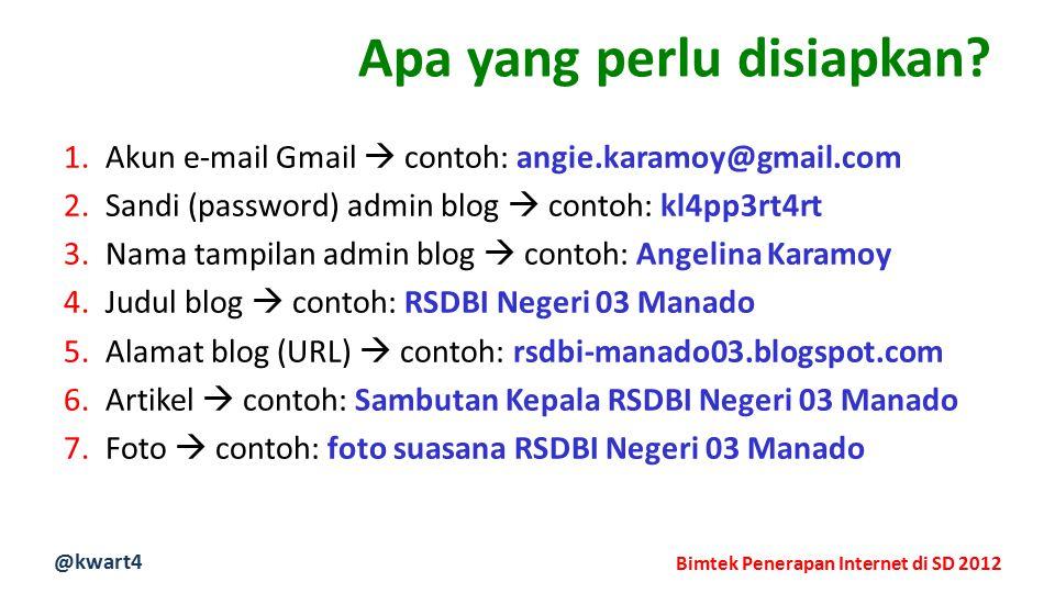 @kwart4 Bimtek Penerapan Internet di SD 2012 Apa yang perlu disiapkan.