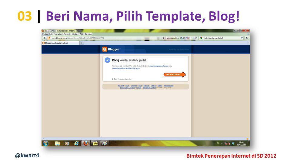 @kwart4 Bimtek Penerapan Internet di SD 2012 03 | Beri Nama, Pilih Template, Blog!