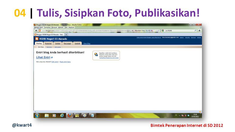 @kwart4 Bimtek Penerapan Internet di SD 2012 04 | Tulis, Sisipkan Foto, Publikasikan!