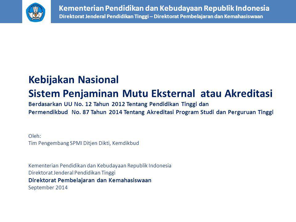 Kebijakan Nasional Sistem Penjaminan Mutu Eksternal atau Akreditasi Berdasarkan UU No. 12 Tahun 2012 Tentang Pendidikan Tinggi dan Permendikbud No. 87
