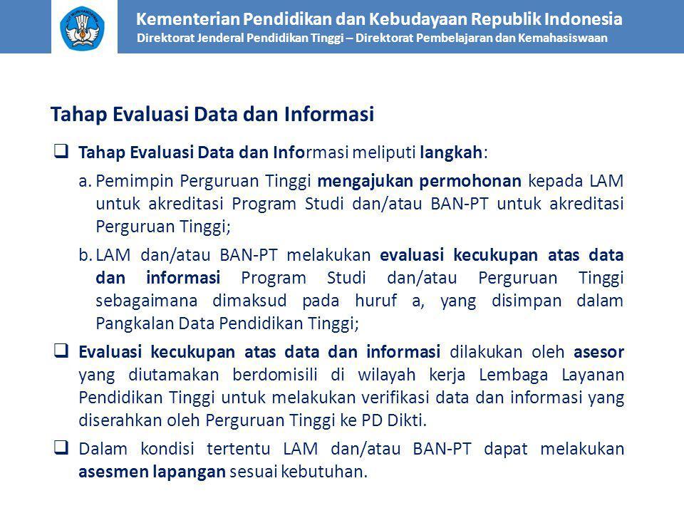  Tahap Evaluasi Data dan Informasi meliputi langkah: a.Pemimpin Perguruan Tinggi mengajukan permohonan kepada LAM untuk akreditasi Program Studi dan/