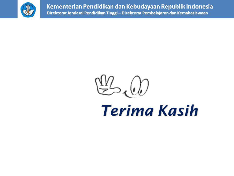 Terima Kasih Kementerian Pendidikan dan Kebudayaan Republik Indonesia Direktorat Jenderal Pendidikan Tinggi – Direktorat Pembelajaran dan Kemahasiswaan